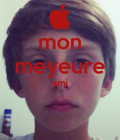 Poster: mon meyeure ami