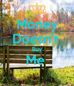 Poster: Money Doesn't  Buy Me
