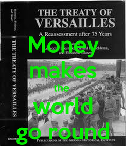 Poster: Money makes the  world go round