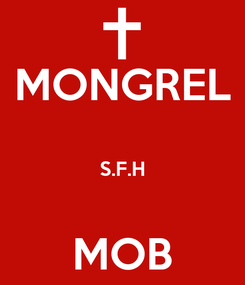 Poster: MONGREL  S.F.H  MOB