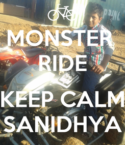 Poster: MONSTER  RIDE  KEEP CALM SANIDHYA