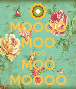 Poster: MOOOO MOO MOO MOO MOOOO