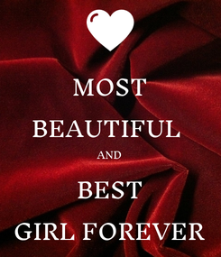 Poster: MOST BEAUTIFUL  AND BEST GIRL FOREVER