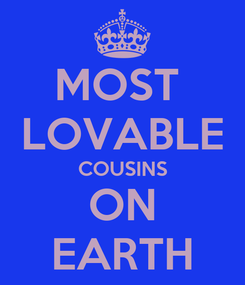 Poster: MOST  LOVABLE COUSINS ON EARTH