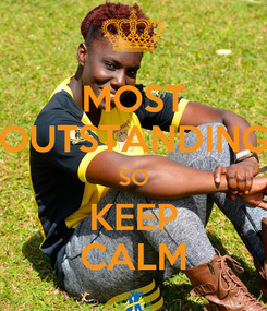 Poster: MOST OUTSTANDING SO KEEP CALM