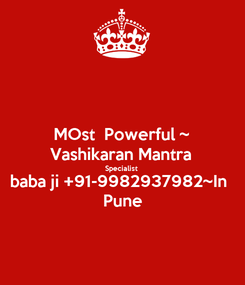 Poster: MOst  Powerful ~ Vashikaran Mantra Specialist  baba ji +91-9982937982~In  Pune