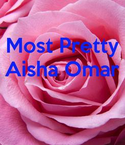 Poster: Most Pretty Aisha Omar