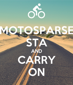 Poster: MOTOSPARSE STA AND CARRY ON