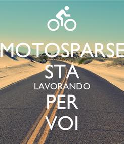 Poster: MOTOSPARSE STA LAVORANDO PER VOI