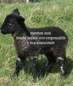 Poster:             mouton noir tienda online eco-responsable           y eco-consciente
