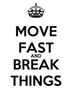 Poster: MOVE FAST AND BREAK THINGS
