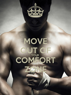 Poster: MOVE OUT OF YOUR  COMFORT ZONE