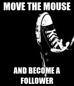 Poster: MOVE THE MOUSE AND BECOME A FOLLOWER