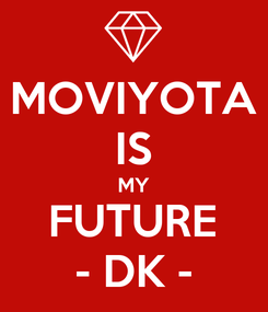 Poster: MOVIYOTA IS MY FUTURE - DK -