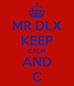 Poster: MR DLX KEEP CALM AND C