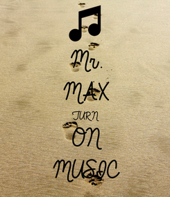 Poster: Mr. MAX TURN ON MUSIC