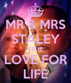 Poster: MR & MRS STALEY TRUE LOVE FOR LIFE