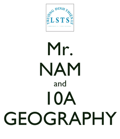 Poster: Mr. NAM and 10A GEOGRAPHY