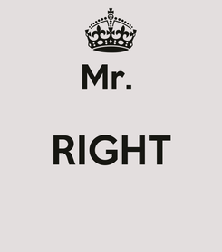 Poster:  Mr.  RIGHT