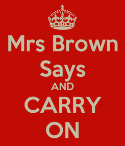 Poster: Mrs Brown Says AND CARRY ON