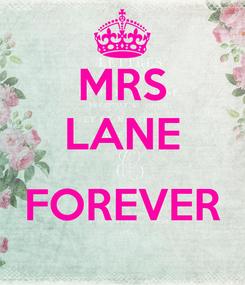 Poster: MRS LANE  FOREVER