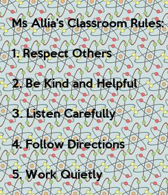 Poster: Ms Allia's Classroom Rules: