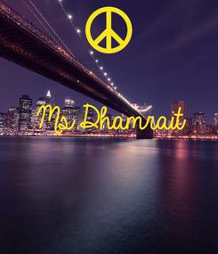 Poster:  Ms.Dhamrait