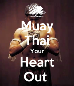 Poster: Muay Thai Your Heart Out