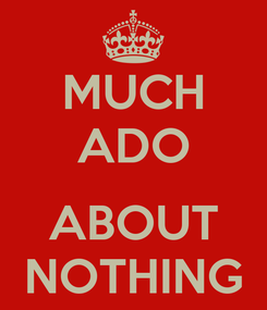 Poster: MUCH ADO  ABOUT NOTHING