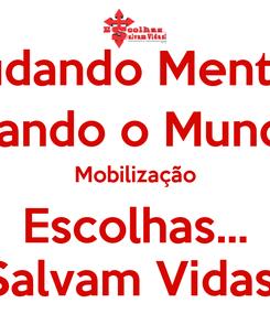 Poster: Mudando Mentes, Transformando o Mundo Rm 12.3 Mobilização Escolhas... Salvam Vidas!