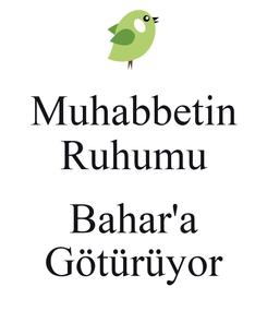 Poster: Muhabbetin Ruhumu  Bahar'a Götürüyor