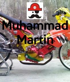Poster: Muhammad Martin