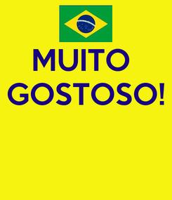 Poster: MUITO  GOSTOSO!