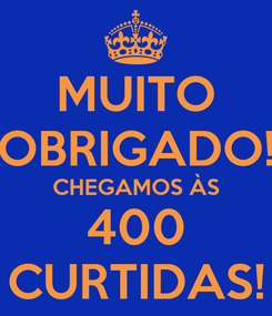 Poster: MUITO OBRIGADO! CHEGAMOS ÀS 400 CURTIDAS!