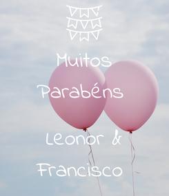 Poster: Muitos Parabéns   Leonor & Francisco