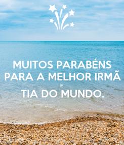 Poster: MUITOS PARABÉNS PARA A MELHOR IRMÃ E TIA DO MUNDO.