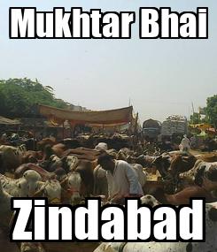 Poster: Mukhtar Bhai Zindabad