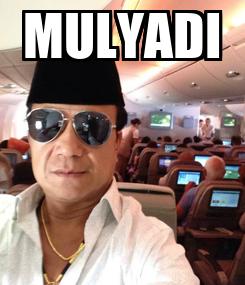 Poster: MULYADI