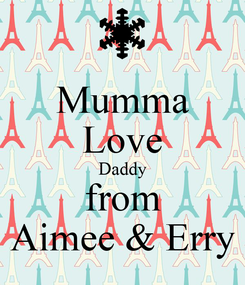 Poster: Mumma Love Daddy from Aimee & Erry