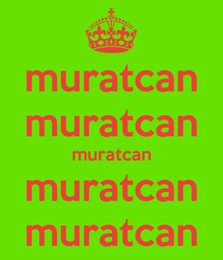 Poster: muratcan muratcan muratcan muratcan muratcan