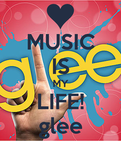 Poster: MUSIC IS MY LIFE! glee