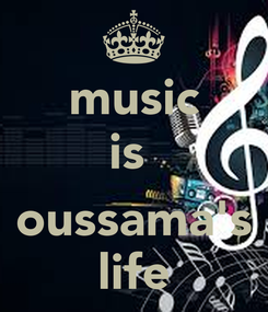 Poster: music is   oussama's life