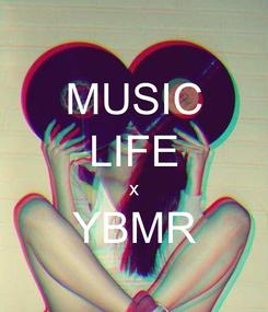 Poster: MUSIC LIFE x YBMR