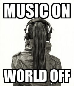 Poster: MUSIC ON WORLD OFF