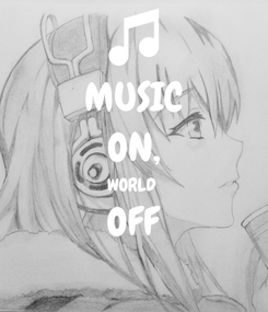 Poster: MUSIC ON, WORLD  OFF