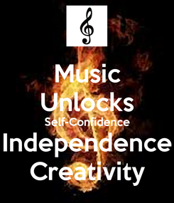 Poster: Music Unlocks Self-Confidence Independence Creativity