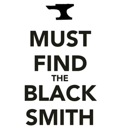 Poster: MUST FIND THE BLACK SMITH