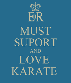 Poster: MUST SUPORT AND LOVE  KARATE