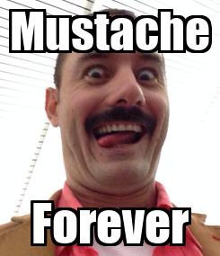Poster: Mustache Forever