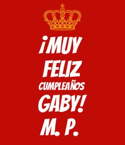 Poster: ¡Muy Feliz Cumpleaños  Gaby! M. P.